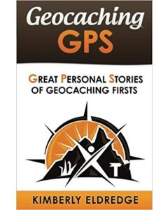 Geocaching GPS Stories- Volume 2